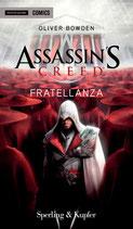ASSASSIN'S CREED - FRATELLANZA ed. Mondadori Comics romanzi