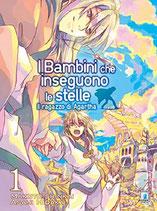 I BAMBINI CHE INSEGUONO LE STELLE: IL RAGAZZO DI AGARTHA da 1 a 2 ed. star comics