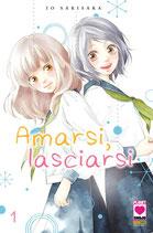 AMARSI, LASCIARSI volumi 1 e 2 ed. planet manga