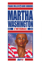 MARTHA WASHINGTON - L'INTEGRALE volume unico ed. Magic Press