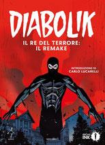 DIABOLIK - IL RE DEL TERRORE: IL REMAKE volume 1 ed. Mondadori Oscar Ink