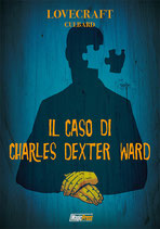 LOVECRAFT - IL CASO DI CHARLES DEXTER WARD volume unico ed. Magic Press
