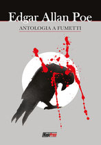 EDGAR ALLA POE: ANTOLOGIA A FUMETTI volume unico ed. Magic Press