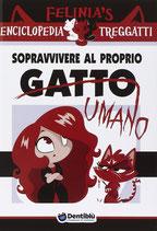 Felinia's Enciclopedia Treggatti 1: Sopravvivere al proprio gatto edizioni Dentiblù