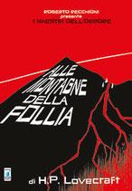 ROBERTO RECCHIONI PRESENTA: ALLE MONTAGNE DELLA FOLLIA volume unico ed. Star Comics