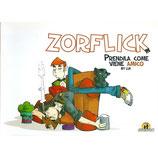ZORFLICK - PRENDILA COME VIENE AMICO volume unico ed. Shockdom