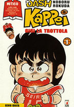 DASH KAPPEI - GIGI LA TROTTOLA da 1 a 25 [di 25] ed. star comics