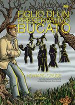 FIGLIO DI UN PRESERVATIVO BUCATO (nuova edizione) volume unico ed. Magic Press