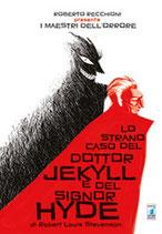 ROBERTO RECCHIONI PRESENTA: LO STRANO CASO DEL DOTTOR JEKYLL E DEL SIGNOR HYDE volume unico ed. Star Comics