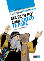 Le piu' belle frasi di Osho: Ma fa 'n po' come cazzo te pare ed. Magic Press