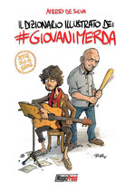 Il Dizionario Illustrato dei #giovanimerda di Amleto de Silva ed. magic press