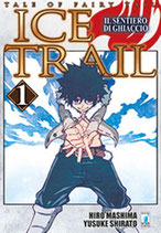 FAIRY TAIL - ICE TRAIL volumi 1 e 2 [di 2] ed. star comics