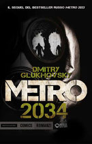 METRO 2034 di Dmitry Glukhovsky ed. Mondadori Comics romanzi