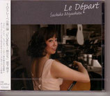 「Le Depart〜旅立ち」宮下祥子CD