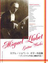 ミゲル・リョベート・ギター作品集~オリジナル作品と編曲作品~(楽譜)