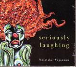 【CD】菅沼聖隆「seriously laughing」