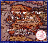 【CD】リュート音楽によるヨーロッパ巡り PartⅠ- ルネサンス時代 水戸茂雄(Lt) (メール便による送料164円~)