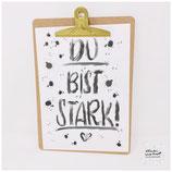 """A4 Poster """"Du bist stark!"""" inkl. Klemmbrett gold"""