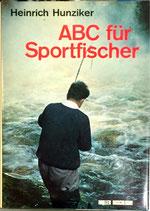 Hunziker Heinrich, ABC für Sportfischer