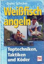 Schicker Dieter, Weissfisch angeln (antiquarisch)