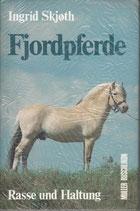 Skjoeth Ingrid, Fjordpferde - Rasse und Haltung (antiquarisch)