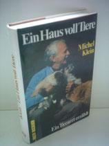 Klein Michel, Ein Haus voll Tiere - Ein Tierarzt erzählt