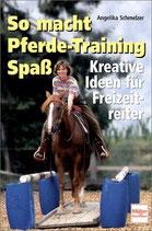 Schmelzer Angelika, So macht Pferde-Training Spass