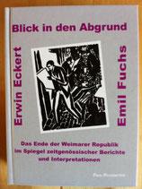 Eckert Erwin, Blick in den Abgrund. Das Ende der Weimarer Republik im Spiegel zeitgenösssicher Berichte und Interpretationen (antiquarisch)