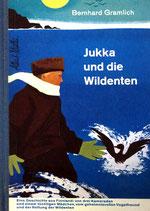 Gramlich Bernhard, Jukka und die Wildenten (antiquarisch)
