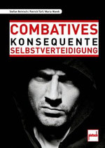 Reinisch Stefan, Combatives - Konsequente Selbstverteidigung