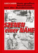 Sander Ulrich, Szenen einer Nähe - Vom großen Rechtsum bei der Bundeswehr: Die Bundeswehr im Kriegseinsatz - Der dritte Feldzug gegen Serbien