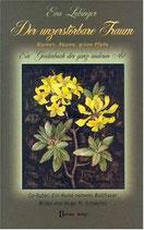 Lubinger Eva, Der unzerstörbare Traum: Blumen, Bäume, grüne Pfade. Ein Gartenbuch der ganz anderen Art