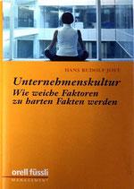 Jost Hans Rudolf, Unternehmenskultur: Wie weiche Faktoren zu harten Fakten werden (antiquarisch)