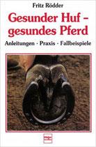 Rödder Fritz, Gesunder Huf - gesundes Pferd - Anleitung-Praxis-Fallbeispiele (antiquarisch)