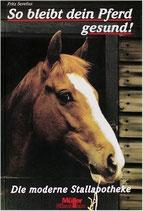 Sevelius Fritz, So bleibt dein Pferd gesund (antiquarisch)