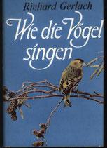 Gerlach Richard, Wie die Vögel singen