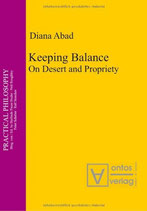 Abad Diana, Keeping Balance: On Desert and Propriety (Practical Philosophy) (Englisch)