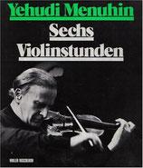 Menuhin Yehudi, Sechs Violinstunden