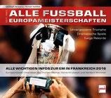 Hermanny Christoph, Alle Fussball-Europameisterschaften seit 1960 - Unvergessene Triumphe - Dramatische Spiele - Ewige Rekorde