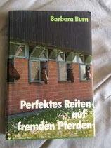 Burn Barbara, Perfektes Reiten auf fremden Pferden (antiquarisch)