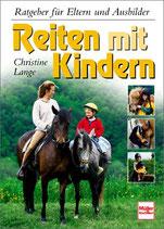 Lange Christine, Reiten mit Kindern - Ratgeber für Eltern und Ausbilder (antiquarisch)