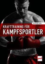 Delp Christoph, Krafttraining für Kampfsportler