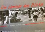 Cueto Luis Felipe, Die Umkehr des Blicks: Fotografien des Peruaners Luis Felipe Cueto aus dem Alltag deutscher Kinder (antiquarisch)