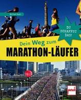 Raab Michael, Dein Weg zum Marathon-Läufer - Du schaffst das!