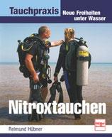 Hübner Reimund, Nitroxtauchen - Neue Freiheiten unter Wasser (antiquarisch)
