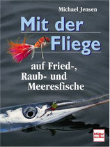 Jensen Michael, Mit der Fliege auf Fried- Raub- und Meeresfische