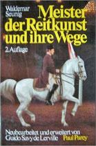 Seunig Waldemar, Meister der Reitkunst und ihre Wege (antiquarisch)