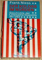 Niess Frank, Der Koloss im Norden: Geschichte der Lateinamerikapolitik der USA (antiquarisch)