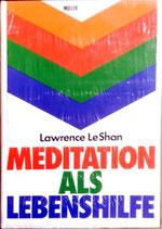 LeShan Lawrence, Meditation als Lebenshilfe