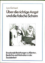 Gerhard Lore, Über die richtige Angst und die falsche Scham